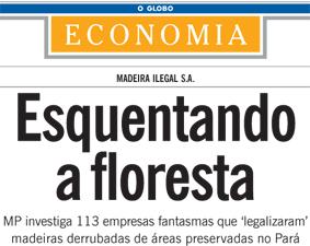 Jornal O Globo repercute o escândalo das madeiras
